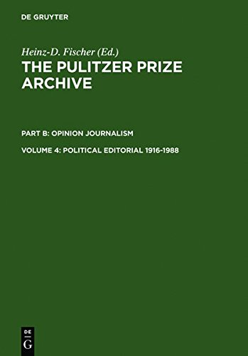 4: Political Editorial 1916-1988: From War-related Conflicts to Metropolitan Disputes: Political Editorial 1916-1988 from War-Related Conflicts to ... Pulitzer Prize Archive. Opinion Journalism)