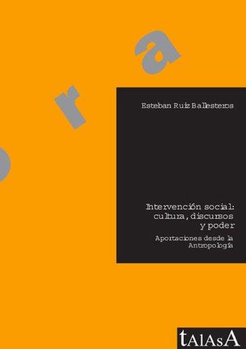 Intervención social: cultura, discursos y poder: Aportaciones desde la antropología