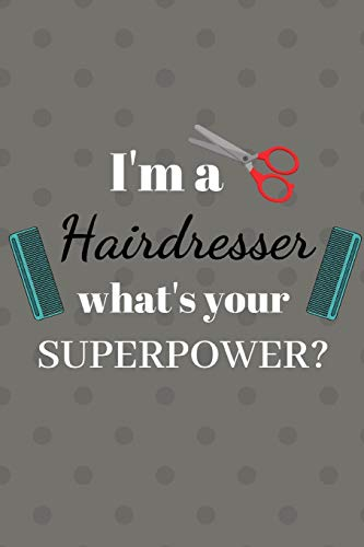 I'm a Hairdresser what's your superpower?