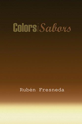 Colors i Sabors: Espai expositiu Art-Té (Catalan Edition) por Rubén Fresneda