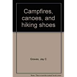 Campfires, canoes, and hiking shoes