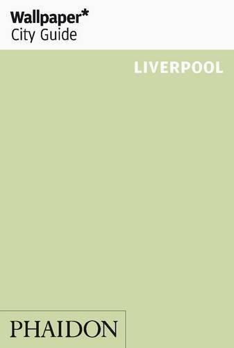 Wallpaper* City Guide Liverpool (Wallpaper City Guides) by Wallpaper* (2013-03-19) (Liverpool Wallpaper)