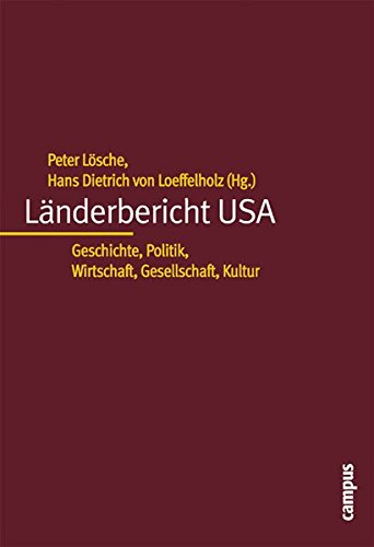 Länderbericht USA: Geschichte, Politik, Wirtschaft, Gesellschaft, Kultur