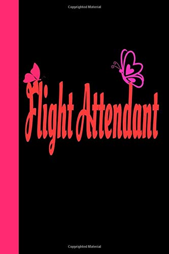 FLIGHT ATTENDANT: Travelling Journal Notebook diary for Flight Attendants, Fun travels with custom pages to store pictures, memories and Experiences,