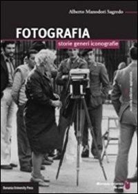 Fotografia. Storie, generi, iconografie