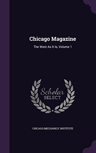 Chicago Magazine: The West as It Is, Volume 1 (Das Magazine Chicago)
