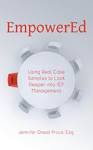 EmpowerEd: Using Real Case Samples to Look Deeper into IEP Management (English Edition)