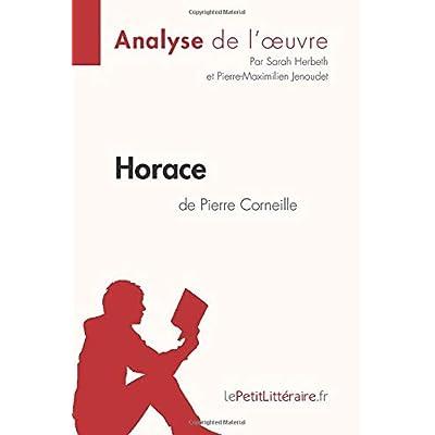 Horace de Pierre Corneille (Analyse de l'oeuvre): Comprendre la littérature avec lePetitLittéraire.fr