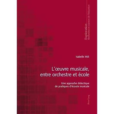 L'oeuvre musicale, entre orchestre et école : une approche didactique de pratiques d'écoute musicale