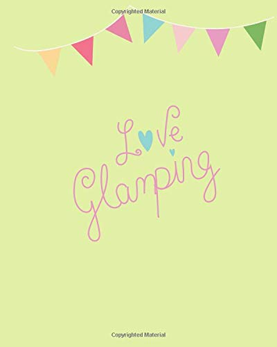 Love Glamping: 100 page 8x10 family camping journal with many featured prompts. Fresh lime cover design with flag bunting