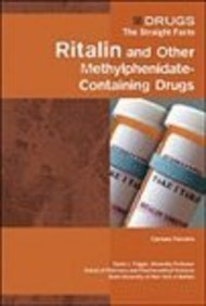 ritalin-and-other-methylphenidate-containing-drugs-drugs-the-straight-facts-by-carmen-ferreiro-2006-