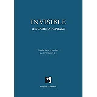 Invisible. The Games of AlphaGo (Hardcover)