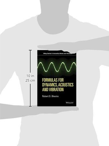 Formulas for Dynamics, Acoustics and Vibration (Wiley Series in Acoustics Noise and Vibration)