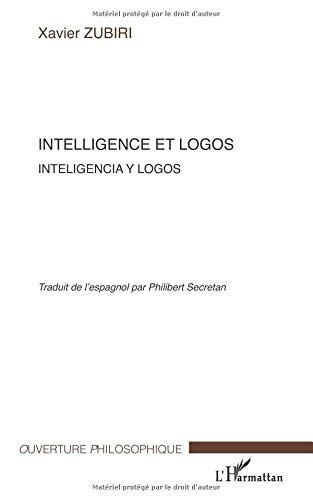 Intelligence et logos : Inteligancia y logos par Xavier Zubiri