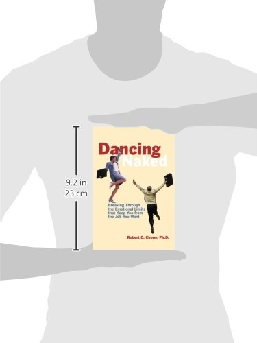 Dancing Naked: Breaking Through the Emotional Limits That Keep You from the Job You Want