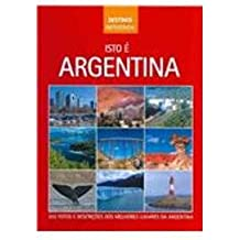 Isto E Argentina (Top Destinations)