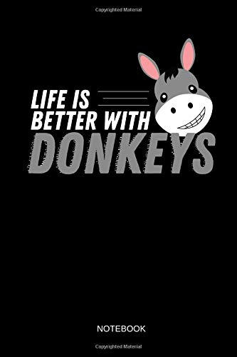 64096605e21f Life Is Better With Donkeys - Notebook: Lined Donkey Notebook / Journal.  Funny Donkey