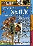 Entdecke die Natur in Herbst und Winter -