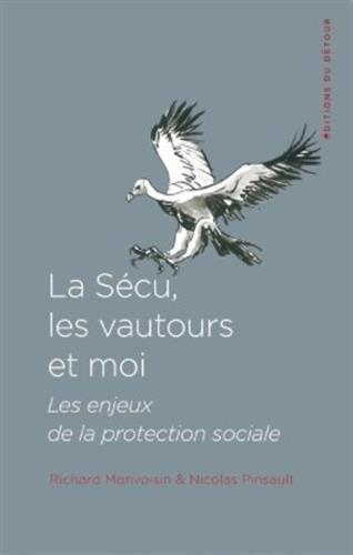 La sécu, les vautours et moi : Les enjeux de la protection sociale