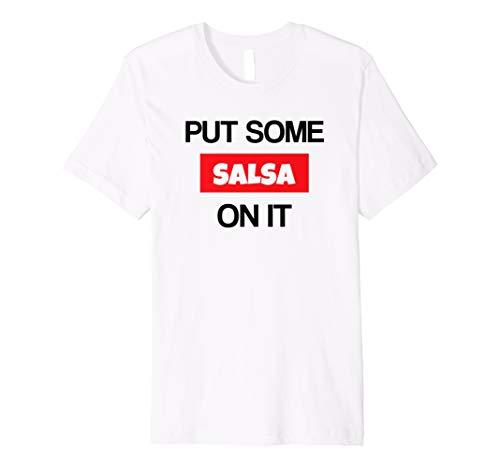 Put Some Salsa auf ES Shirt Schönes Lover Saucen B