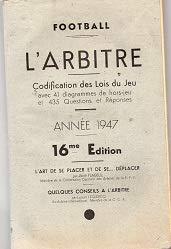 L'arbitre. codification des lois du jeu. saison 1942-1943.