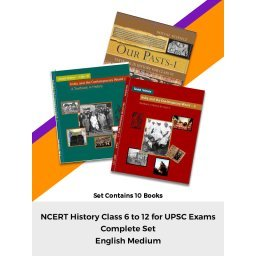 NCERT History Books Set of Class - 6 TO 12 (ENGLISH MEDIUM) for UPSC Prelims / Main / IAS / Civil Services / IFS / IES / ISS / CISF / CDS / SCRA / IFS / NDA and more