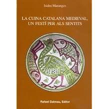 La Cuina Catalana Medieval. Un Festí Per Als Sentits (Bofarull)