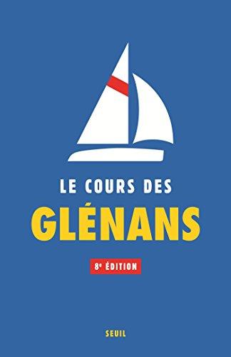 Le Cours des Glénans (8e édition) (GUIDES PRATIQUE) por Les glenans