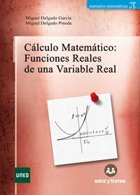 Calculo Matemático: Funciones Reales de una Variable Real: (Pack Teoría + Adenda): 2 por Miguel Delgado García