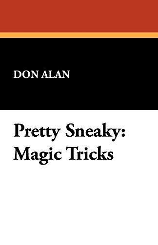Pretty Sneaky: Magic Tricks