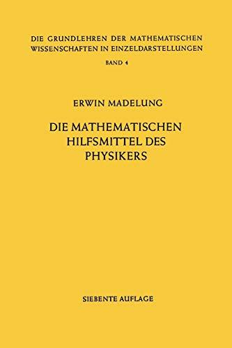 Die Mathematischen Hilfsmittel des Physikers (Grundlehren der mathematischen Wissenschaften, Band 4)