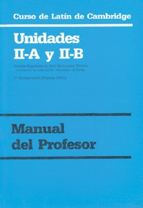 Curso de Latín de Cambridge Libro del Profesor II-A Y II-B: Versión española: 2 (Manuales Universitarios)