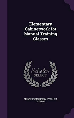 Elementary Cabinetwork for Manual Training Classes