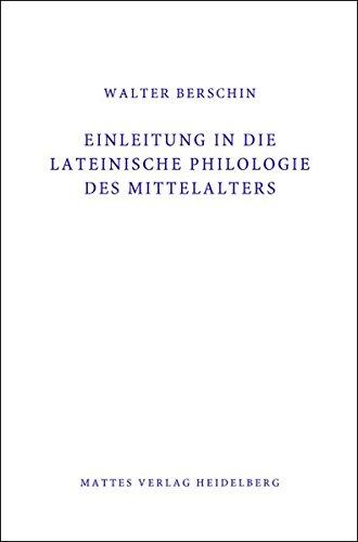 Einleitung in die Lateinische Philologie des Mittelalters (Mittellatein)
