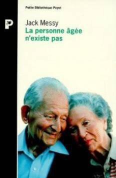 LA PERSONNE AGEE N'EXISTE PAS. Une approche psychanalytique de la vieillesse