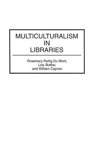 Multiculturalism in Libraries (Contributions in Librarianship & Information Science)