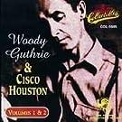 Woody Guthrie & Cisco Houston Vol.1 & 2