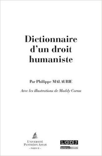 Dictionnaire d'un droit humaniste de Malaurie Philippe ( 10 mars 2015 )