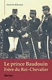 Le Prince Baudouin - Frere du Roi-Chevalier