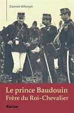 Le Prince Baudouin - Frere du Roi-Chevalier de Bilteryst Damien
