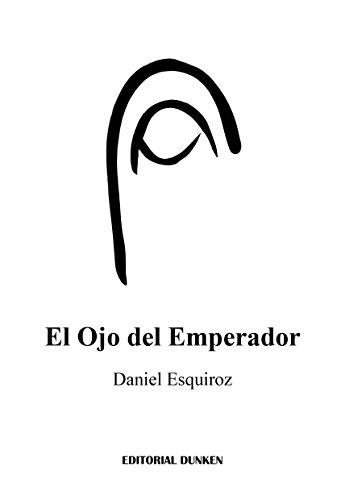 El Ojo del Emperador por Daniel Esquiroz