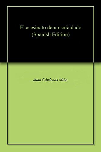 El asesinato de un suicidado de [Cárdenas Miño, Juan]