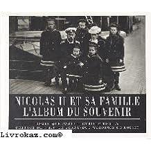 Nicolas II et Sa Famille - l'Album du Souvenir