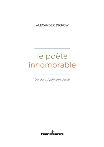 Le poète innombrable: Cendrars, Apollinaire, Jacob