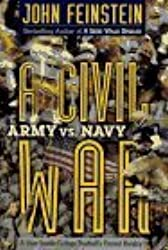 A Civil War: Army vs. Navy: A Year Inside College Football's Purest Rivalry by John Feinstein (1996-10-01)