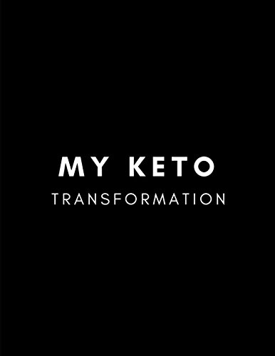My Keto Transformation: Daily weekly yearly planner and diary to get creative with your weight loss diet and make it easy and fun to journal your progress.
