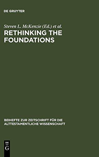 Rethinking the Foundations - Historigraphy in the Ancient World and in the Bible: Essays in Honour of John Van Seters (Beihefte zur Zeitschrift fuer die Alttestamentliche Wissenschaft) par -