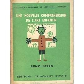 UNE NOUVELLE COMPREHENSION DE L'ART ENFANTIN - Arno STERN - Collection