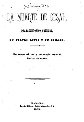 La muerte de Cesar, Drama histórico por José María Díaz
