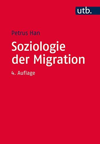 Soziologie der Migration: Erklärungsmodelle, Fakten, Politische Konsequenzen, Perspektiven